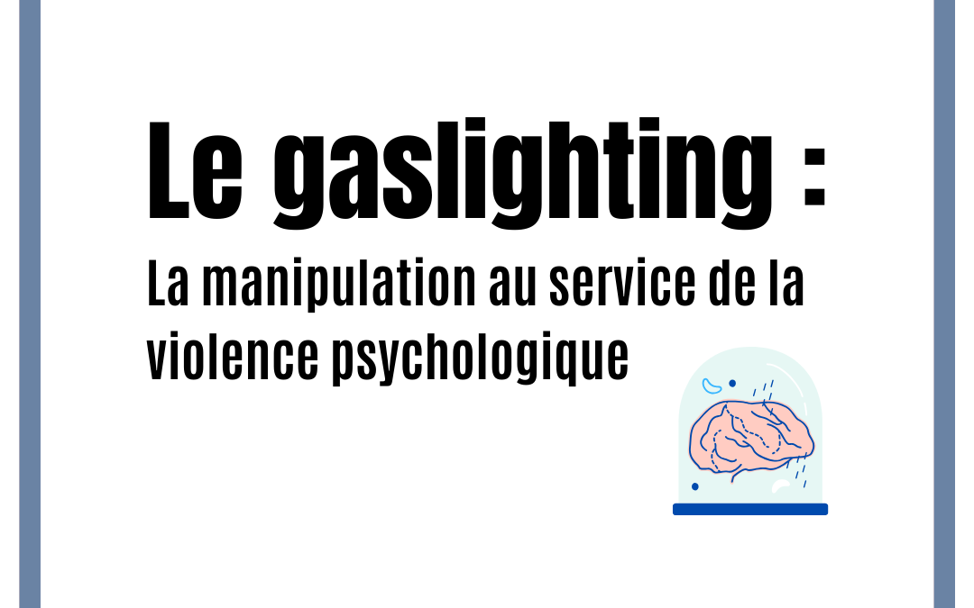LE GASLIGHTING : la manipulation au service de la violence psychologique