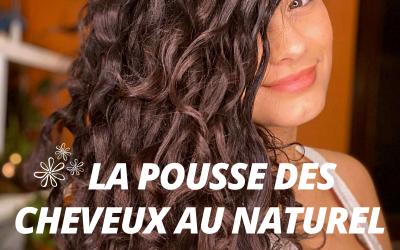 La pousse des cheveux au naturel