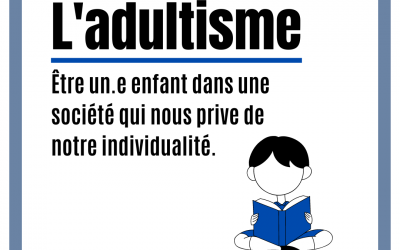 L'adultisme : être un.e enfant dans une société qui nous prive de notre individualité