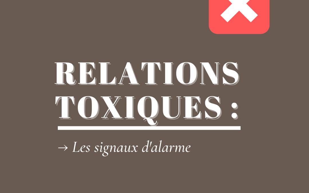 Les relations toxiques : 9 signaux alarmants